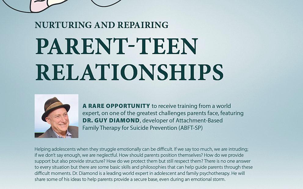 Nurturing & Repairing Parent- Teen Relationships