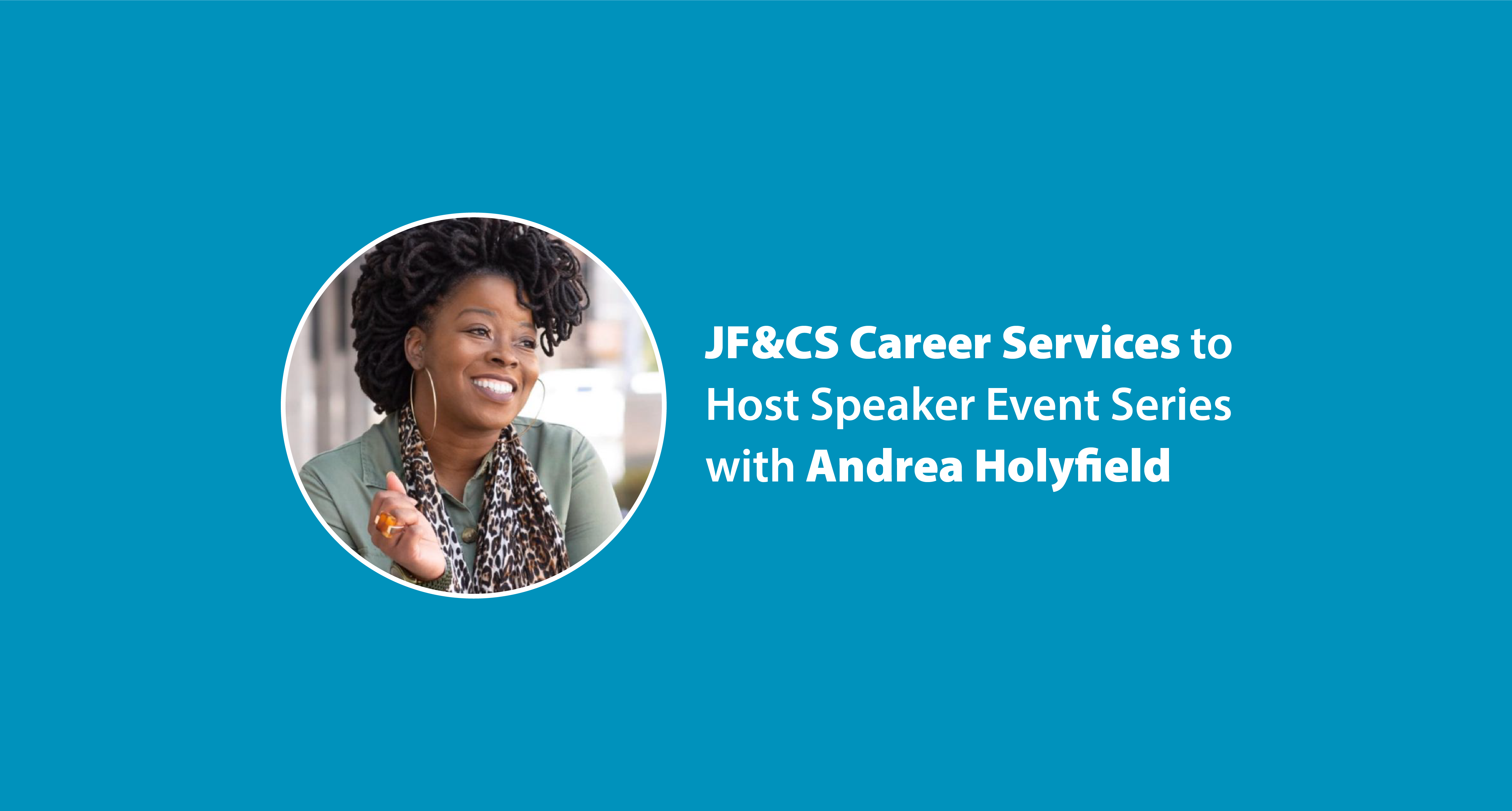 JF&CS Career Services to Host Speaker Event Series with Andrea Holyfield