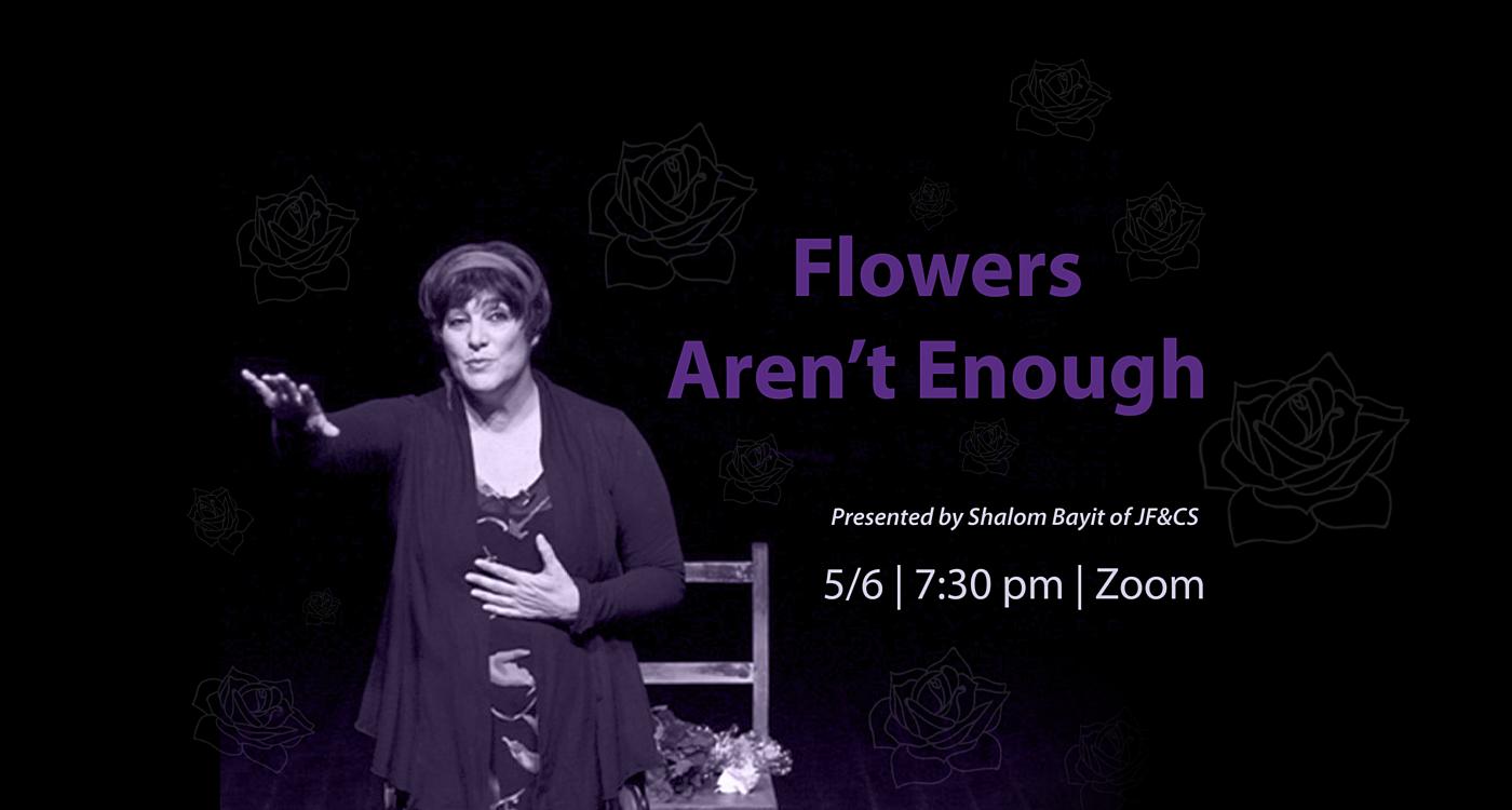 Flowers Aren't Enough