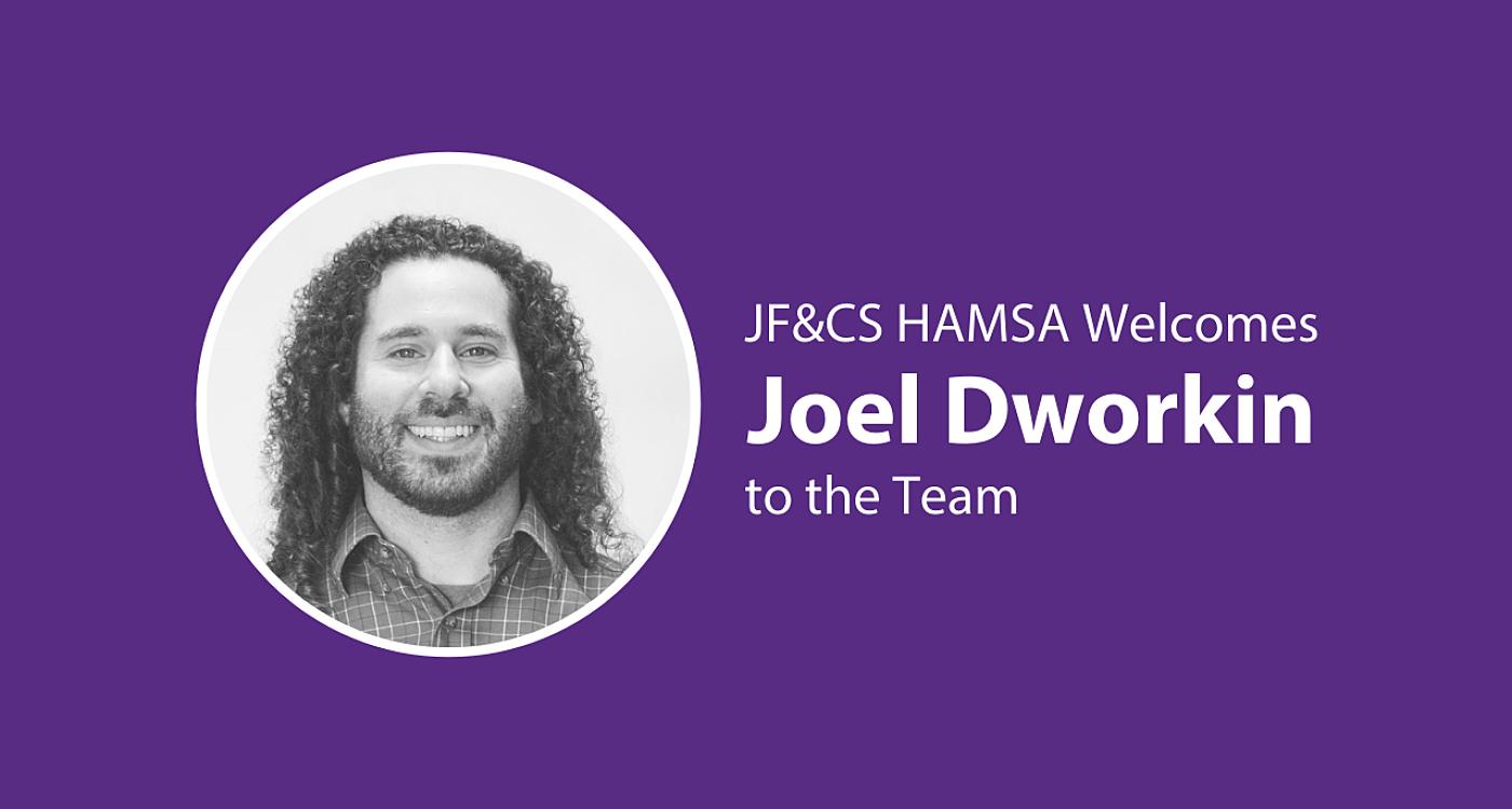 JF&CS HAMSA Welcomes Joel Dworkin to the Team